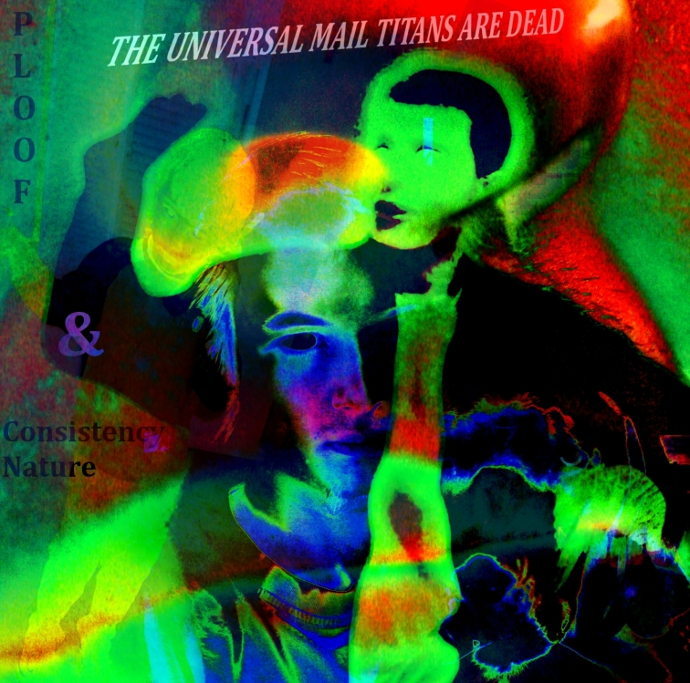 00-Ploof_&_Consistency_Nature_-_The_Universal_Mail_Titans_Are_Dead-(20k316)-2011